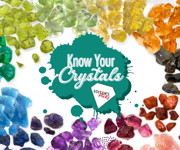 KNOW YOUR CRYSTALS