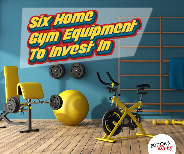 SIX HOME GYM EQUIMPMENT TO INVEST IN