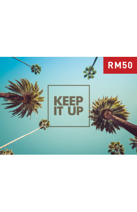KEEP IT UP (RM50)