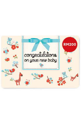 CONGRATULATIONS ON YOUR NEW BABY E-GIFT CARD (RM200)