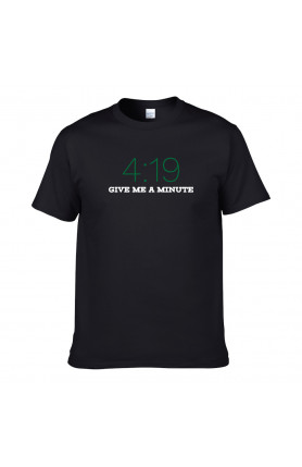 4-19 GIVE ME A MINUTE UNISEX T-SHIRT
