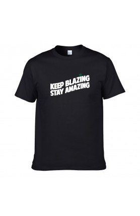 KEEP BLAZING STAY AMAZING