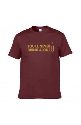 YOU'LL NEVER DRINK ALONE UNISEX T-SHIRT