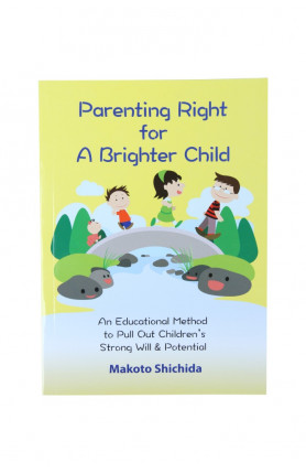 SHICHIDA BOOK: PARENTING RIGHT FOR A BRIGHTER CHILD